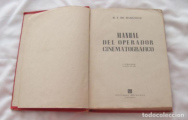 Libros de segunda mano: MANUAL DEL OPERADOR CINEMATROGRAFICO 1948 1ª EDICIÓN BRUGUERA - Foto 3 - 183691396