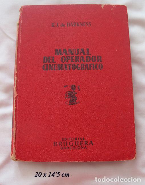 MANUAL DEL OPERADOR CINEMATROGRAFICO 1948 1ª EDICIÓN BRUGUERA (Libros de Segunda Mano - Bellas artes, ocio y coleccionismo - Cine)