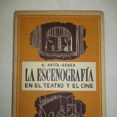 Libros de segunda mano: LA ESCENOGRAFÍA EN EL TEATRO Y EL CINE. ARTIS-GENER, A. 1947.. Lote 183821931