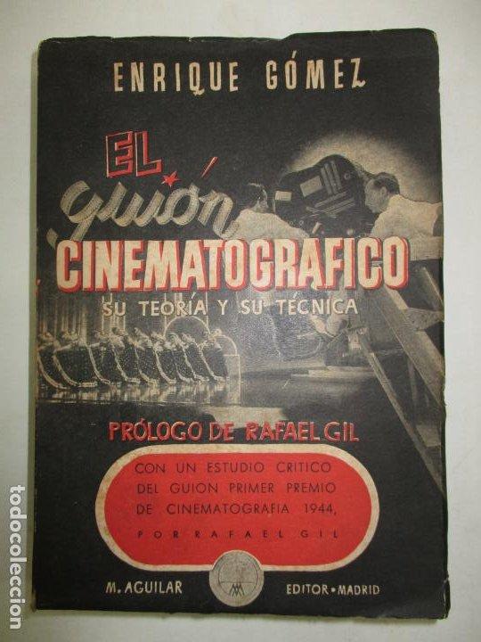 EL GUIÓN CINEMATOGRÁFICO, SU TEORÍA Y SU TÉCNICA. GÓMEZ, ENRIQUE. 1944. (Libros de Segunda Mano - Bellas artes, ocio y coleccionismo - Cine)