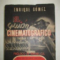 Libros de segunda mano: EL GUIÓN CINEMATOGRÁFICO, SU TEORÍA Y SU TÉCNICA. GÓMEZ, ENRIQUE. 1944.. Lote 183822632