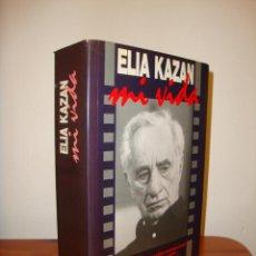 Libros de segunda mano: MI VIDA. MEMORIAS DE UN TESTIGO EXCEPCIONAL DE LOS TIEMPOS DORADOS DE HOLLYWOOD - ELIA KAZAN. Lote 183861857