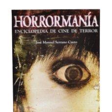 Libros de segunda mano: HORRORMANÍA. ENCICLOPEDIA DE CINE DE TERROR - SERRANO CUETO, JOSÉ MANUEL. Lote 184005945