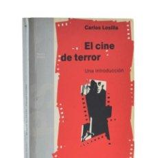 Libros de segunda mano: EL CINE DE TERROR. UNA APROXIMACIÓN - LOSILLA, CARLOS. Lote 184006003