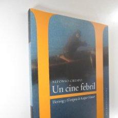 Libros de segunda mano: UNO CINE FEBRIL HERZOG Y EL ENIGMA DE KASPAR HAUSER - ALFONSO CRESPO. Lote 184685192