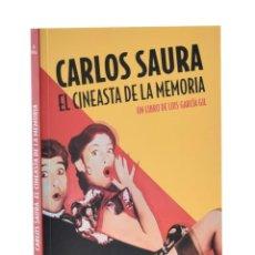 Libros de segunda mano: CARLOS SAURA: EL CINEASTA DE LA MEMORIA - GARCÍA GIL, LUIS. Lote 185703601