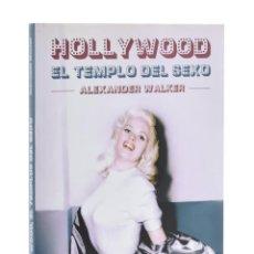 Libri di seconda mano: HOLLYWOOD: EL TEMPLO DEL SEXO - WALKER, ALENXANDER. Lote 185703700