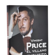 Libros de segunda mano: VINCENT PRICE: EL VILLANO EXQUISITO - SERRANO CUETO, JOSÉ MANUEL. Lote 185703708