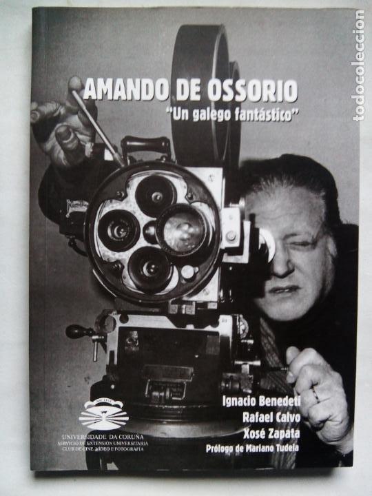 AMANDO DE OSSORIO, UN GALEGO FANTÁSTICO. IGNACIO BENEDETI. RAFAEL CALVO. XOSÉ ZAPATA. ESPAÑA 1999. (Libros de Segunda Mano - Bellas artes, ocio y coleccionismo - Cine)