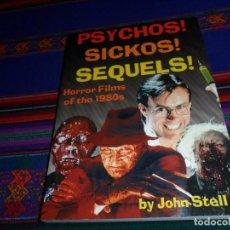 Libros de segunda mano: PSYCHOS! SICKOS! SEQUELS! HORROR FILMS OF THE 1980S 1980 BY JOHN STELL. 1998. CINE DE TERROR AÑOS 80. Lote 186154768