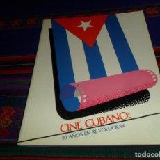 Libros de segunda mano: NUEVO, CINE CUBANO: 30 AÑOS EN REVOLUCIÓN. AÑO 1988. 205 PÁGINAS. . Lote 186155270