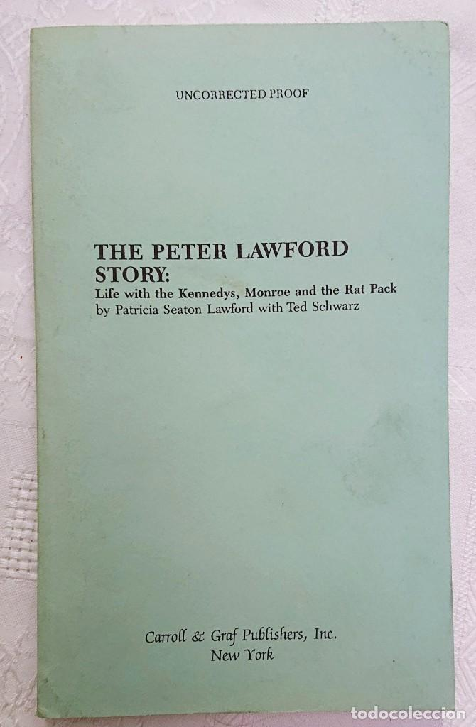 UNCORRECTED PROOF! THE PETER LAWFORD STORY BY PATRICIA SEATON LAWFORD,TED SCHWARZ CARROL & GRAF 1988 (Libros de Segunda Mano - Bellas artes, ocio y coleccionismo - Cine)