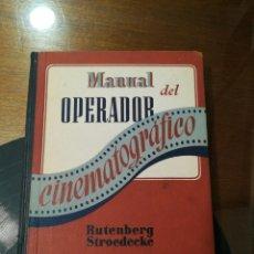 Libros de segunda mano: MANUAL DEL OPERADOR CINEMATOGRÁFICO 1944. Lote 187096623