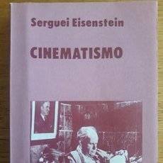 Libros de segunda mano: CINEMATISMO / SERGUEI EISENSTEIN / DOMINGO CORTIZO EDITOR / EDICIÓN 1982 NÚMERO DE PÁGINAS 510 FORM. Lote 187186790