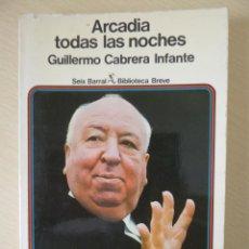 Livros em segunda mão: ARCADIA TODAS LAS NOCHES, DE GUILLERMO CABRERA INFANTE. Lote 188490336