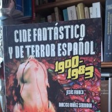 Libros de segunda mano: AGUILAR (COORDINADOR): CINE FANTASTICO Y DE TERROR ESPAÑOL 1900-1983. JESUS FRANCO, NASCHY, OSSORIO.. Lote 188732291