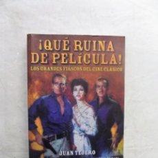 Libros de segunda mano: ¡ QUE RUINA DE PELICULA ! LOS GRANDES FIASCOS DEL CINE CLASICO POR JUAN TEJERO. Lote 188750347
