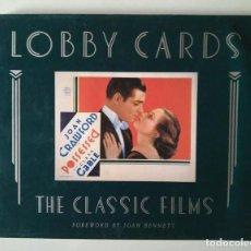 Libros de segunda mano: LOBBY CARDS. THE CLASSIC FILMS. FOREWORD BY JOAN BENNETT. FOTOCROMOS CINE Y PELÍCULAS. Lote 188810558
