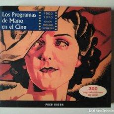 Libros de segunda mano: PACO BAENA: LOS PROGRAMAS DE MANO EN EL CINE 1900 1970 EDICIÓN AMPLIADA Y CORREGIDA. Lote 236908875