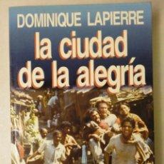 Libros de segunda mano: LIBRO ''LA CIUDAD DE LA ALEGRÍA'', DE DOMINIQUE LAPIERRE (1993). Lote 189454953