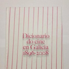 Libros de segunda mano: DICIONARIO DO CINE EN GALICIA 1896 - 2008 FORO GALEGO DO AUDIOVISUAL. TEMA HISTORIA CINE. Lote 189503040