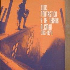 Libros de segunda mano: CINE FANTASTICO Y DE TERROR ALEMAN (1913-1927) ILUSTRADO. Lote 189554323