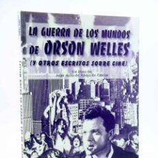 Libros de segunda mano: LA GUERRA DE LOS MUNDOS DE ORSON WELLES Y OTROS ESCRITOS SOBRE CINE (JUAN JULIO DE ABAJO DE PABLOS). Lote 189697087