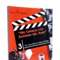 Libros de segunda mano: MIS CHARLAS CON ANTONIO DEL AMO (JUAN JULIO DE ABAJO DE PABLOS) FANCY, 1998. OFRT. Lote 189782942
