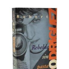 Libros de segunda mano: REBELDE SIN PASTA - RODRÍGUEZ, ROBERT. Lote 189943266