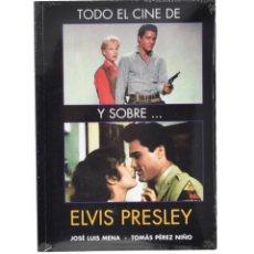 Libros de segunda mano: TODO EL CINE DE Y SOBRE ELVIS PRESLEY - MENA, JOSÉ LUIS / PÉREZ NIÑO, TOMÁS. Lote 189943276