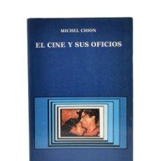 Libros de segunda mano: EL CINE Y SUS OFICIOS - CHION, MICHEL. Lote 189943281