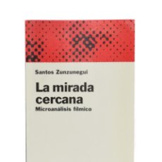 Libros de segunda mano: LA MIRADA CERCANA. MICROANÁLISIS FÍLMICO - ZUNZUNEGUI, SANTOS. Lote 189943295