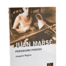 Libros de segunda mano: PERIODISMO PERDIDO (ANTOLOGÍA 1957-1978) - MARSÉ, JUAN. Lote 189943345