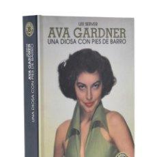 Libros de segunda mano: AVA GARDNER: UNA DIOSA CON PIES DE BARRO - SERVER, LEE. Lote 189943861