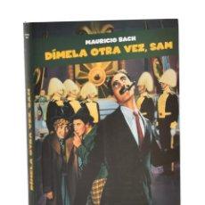 Libros de segunda mano: DÍMELA OTRA VEZ, SAM. LAS MEJOES FRASES DE LA HISTORIA DEL CINE - BACH, MAURICIO. Lote 189943901