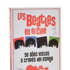Libros de segunda mano: LOS BEATLES EN EL CINE. 50 AÑOS VISTOS A TRAVÉS DEL ESPEJO - ALFONSO, RAMÓN. Lote 189943936
