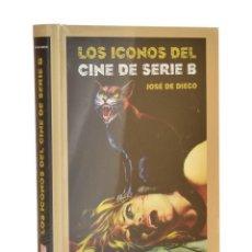 Libros de segunda mano: LOS ICONOS DEL CINE DE SERIE B - DIEGO, JOSÉ DE. Lote 189943941