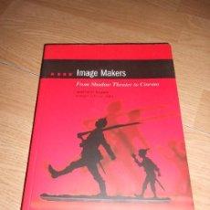 Libros de segunda mano: IMAGES MAKERS FROM SHADOW THEATRE TO CINEMA - JORDI PONS I BUSQUETS - EN INGLES. Lote 190280392