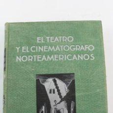 Libros de segunda mano: L-698. EL TEATRO Y EL CINEMATOGRAFO NORTEAMERICANOS. J.GREGOR Y R.FÜLLOP-MILLER. 1932.. Lote 190347763