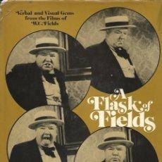 Libros de segunda mano: A FLASK OF FIELDS. LIBRO GRÁFICO SOBRE EL CÓMICO W.C. FIELDS. EN INGLÉS. Lote 190440293