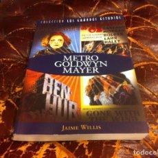 Libros de segunda mano: JAIME WILLIS. METRO GOLDWYN MAYER. ED. T & B EDITORES, 2006. Lote 190529145