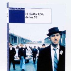 Libros de segunda mano: COLECCIÓN NOSFERATU 5. EL THRILLER USA DE LOS 70 (CASAS / HURTADO / LOSILLA) NOSFERATU, 2009. OFRT. Lote 191242176