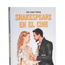 Libros de segunda mano: SHAKESPEARE EN EL CINE - LÓPEZ VARONA, LUIS. Lote 191262425
