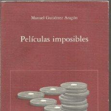 Libros de segunda mano: MANUEL GUTIERREZ ARAGON. PELICULAS IMPOSIBLES. OCHO Y MEDIO. Lote 191264402