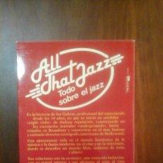 Libros de segunda mano: ALL THAT JAZZ. TODO SOBRE EL JAZZ. Lote 191470600