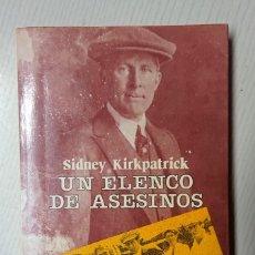 Libros de segunda mano: UN ELENCO DE ASESINOS · SIDNEY KIRKPATRICK · 1988. Lote 191760790