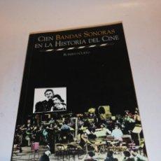 Libros de segunda mano: CIEN BANDAS SONORAS EN LA HISTORIA DEL CINE. Lote 192757217