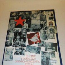 Libros de segunda mano: JOSEP PONS Y HONORIO RANCAÑO EDICIÓN , EL CINE YUGUSLAVO. Lote 192757281