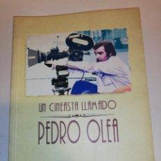 Livres d'occasion: UN CINEASTA LLAMADO PEDRO OLEA . EDICIÓN ACARGO DE JESUS ANGULO .... Lote 192759416