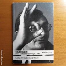 Libros de segunda mano: COMO SE HACE UNA PELICULA. CLAUDE CHABROL.. Lote 193436687
